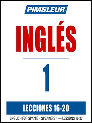 cover image of Pimsleur English for Spanish Speakers Level 1 Lessons 16-20 MP3