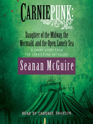 cover image of Daughter of the Midway, the Mermaid, and the Open, Lonely Sea