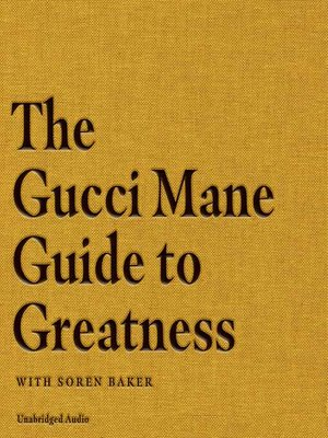 cover image of The Gucci Mane Guide to Greatness