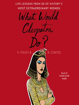 cover image of What Would Cleopatra Do?