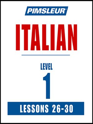 cover image of Pimsleur Italian Level 1 Lessons 26-30 MP3