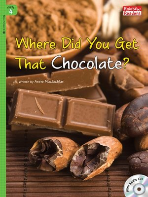 cover image of Where Did You Get That Chocolate?