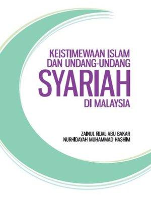 cover image of Keistimewaan Islam Dan Undang-Undang Syariah Di Malaysia