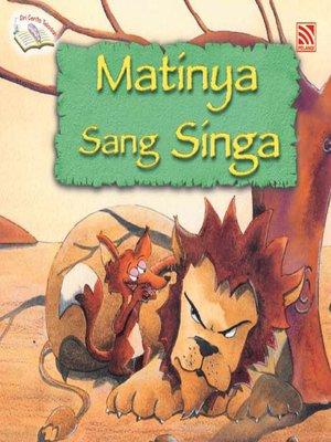 cover image of Matinya Sang Singa