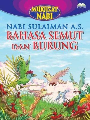 cover image of Nabi Sulaiman a.s. Bahasa Semut Dan Burung