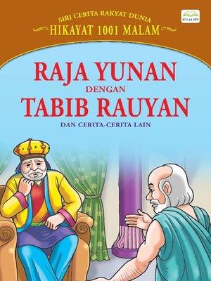 cover image of Raja Yunan Dengan Tabib Rauyan Dan Cerita-Cerita Lain