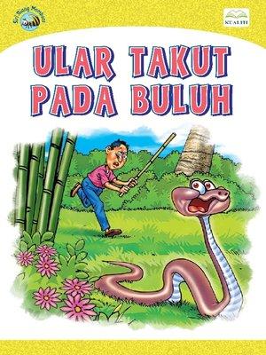 cover image of Ular Takut Pada Buluh