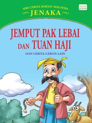 cover image of Jemput Pak Lebai Dan Tuan Haji Dan Cerita-Cerita Lain