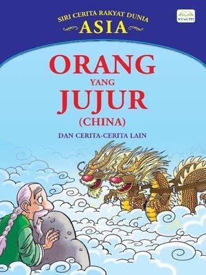 cover image of Orang Yang Jujur (China) Dan Cerita-Cerita Lain