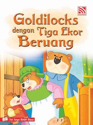cover image of Goldilocks dengan Tiga Ekor Beruang