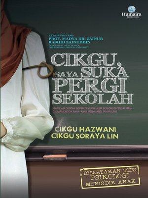cover image of Cikgu, Saya Suka Pergi Sekolah