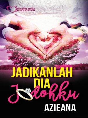 cover image of Jadikanlah Dia Jodohku