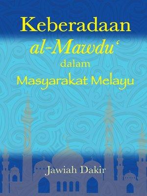 cover image of Keberadaban al-Maudu' dalam Masyarakat Melayu