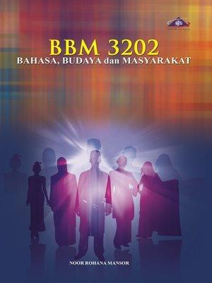 cover image of BBM3202 Bahasa, Budaya dan Masyarakat