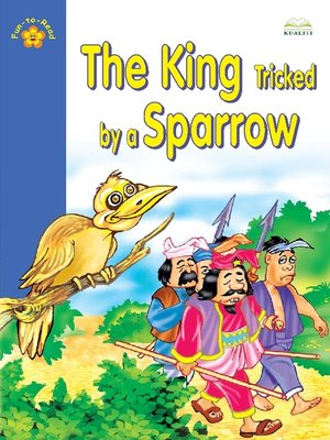 cover image of The King Tricked By A Sparrow
