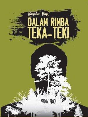 cover image of KUMPULAN PUISI: DALAM RIMBA TEKA- TEKI