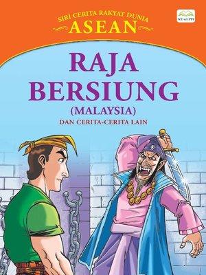 cover image of Raja Bersiung (Malaysia) Dan Cerita-Cerita Lain