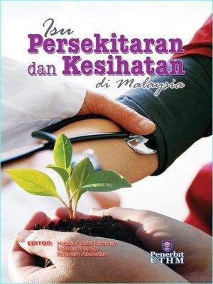 cover image of Isu Pesekitaran dan Kesihatan di Malaysia