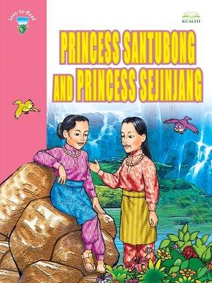 cover image of Princess Santubong And Princess Sejinjang