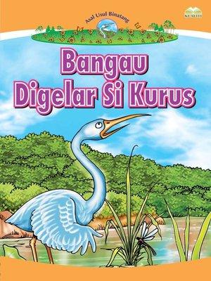 cover image of Bangau Digelar Si Kurus