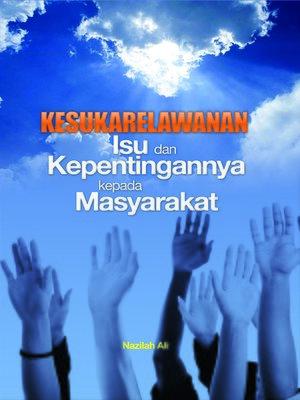 cover image of Kesukarelawanan Isu dan Kepentingannya kepada Masyarakat
