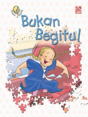 cover image of Bukan Begitu!