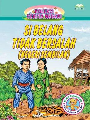 cover image of Si Belang Tidak Bersalah (Negeri Sembilan)