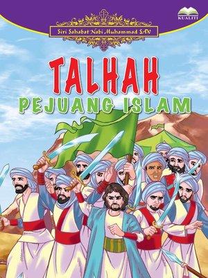 cover image of Talhah Pejuang Islam