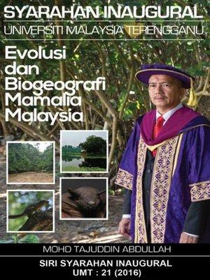 cover image of Inaugural Prof. Tajuddin: Evolusi dan Biogeografi Mamalia Malaysia