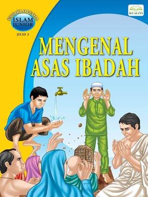 cover image of Mengenal Asas Ibadah