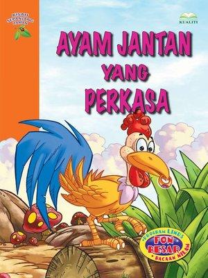 cover image of Ayam Jantan Yang Perkasa