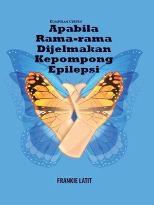 cover image of Kumpulan Cepen: Apabila Rama-rama Dijelmakan Kepompong Epilepsi