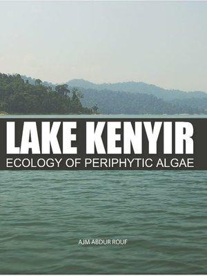 cover image of Lake Kenyir Ecology of Periphytic Algae