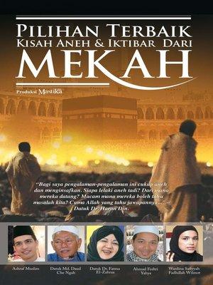 cover image of Pilihan Terbaik Kisah Aneh & Iktibar Dari Mekah