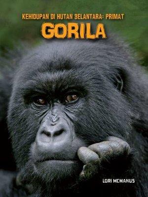 cover image of Kehidupan Di Hutan Belantara: Primat - GORILA
