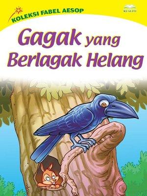 cover image of Gagak Yang Berlagak Helang
