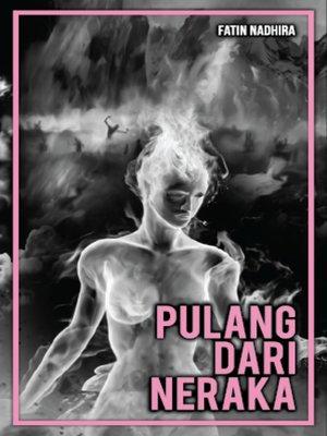 cover image of Pulang Dari Neraka