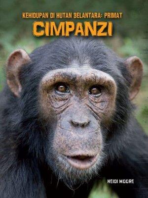cover image of Kehidupan Di Hutan Belantara: Primat - CIMPANZI