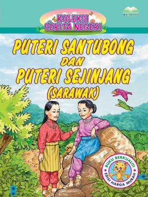 cover image of Puteri Santubong Dan Puteri Sejinjang (Sarawak)