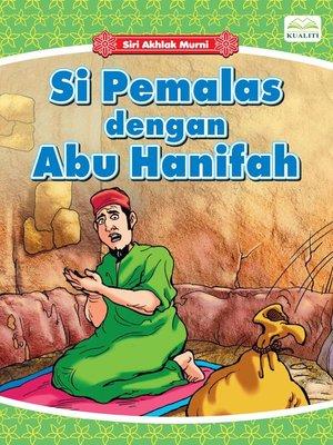 cover image of Si Pemalas Dengan Abu Hanifah