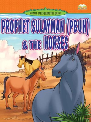 cover image of Prophet Sulayman (pbuh) & The Horses