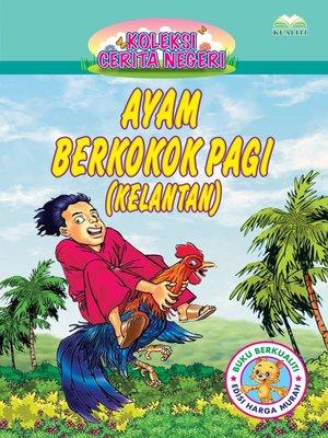 cover image of Ayam Berkokok Pagi (Kelantan)