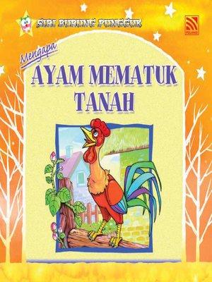 cover image of Mengapa Ayam Mematuk Tanah