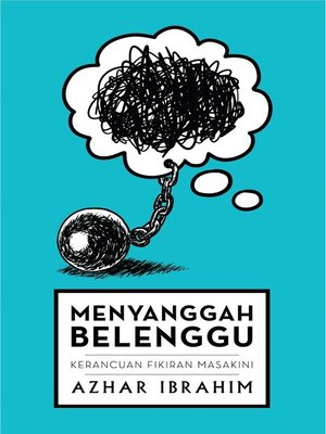 cover image of Menyanggah Belenggu: Kerancuan Fikiran Masakini