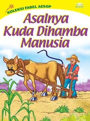 cover image of Asalnya Kuda Dihamba Manusia