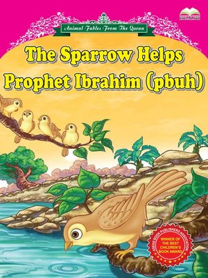 cover image of The Sparrow Helps Prophet Ibrahim (pbuh)