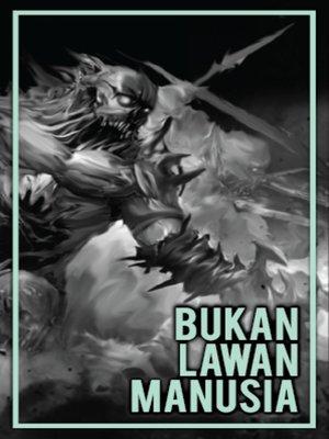 cover image of Bukan Lawan Manusia