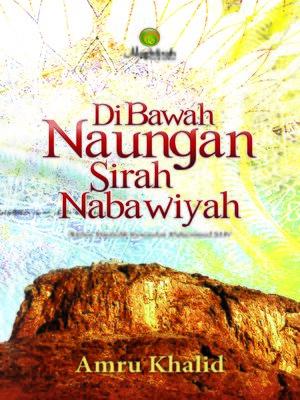 cover image of Dibawah Naungan Sirah Nabawiyah