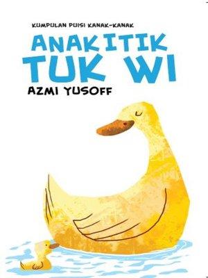 cover image of Kumpulan Puisi Kanak-kanak: Anak Itik Tuk Wi