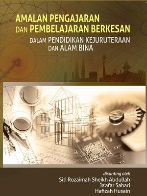 cover image of Amalan Pengajaran dan Pembelajaran Berkesan dalam Pendidikan Kejuruteraan dan Alam Bina